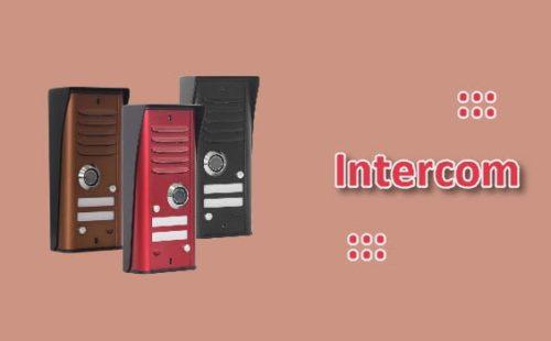 جهاز الانتركم Intercom؟ ما هو وكيف يعمل وأنواعه ومكوناته؟ وفوائده