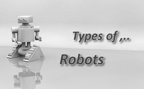 أنواع الروبوتات واستخداماتها؟ في المجالات المختلفة
